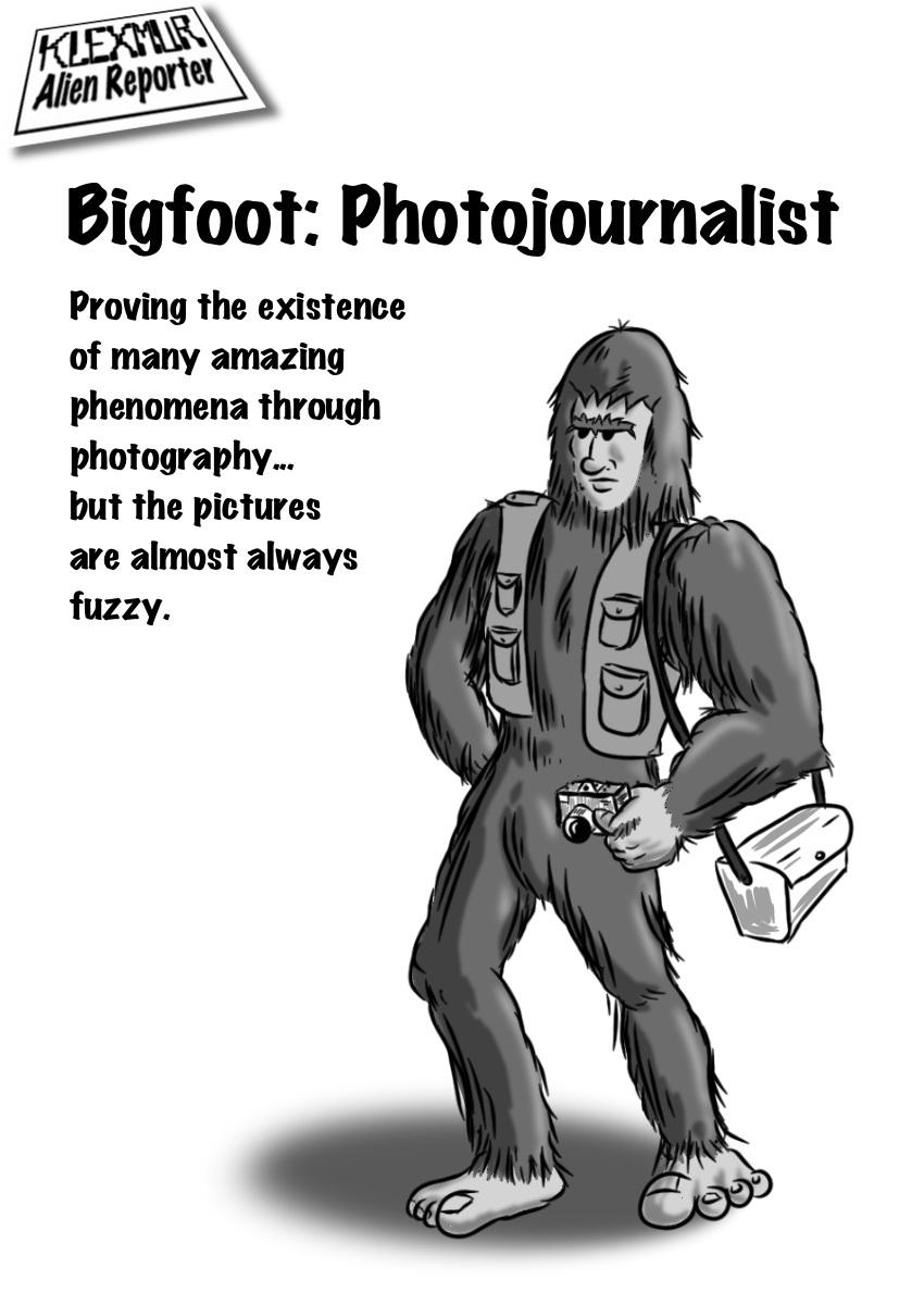 Day 2: Bigfoot: Photojournalist